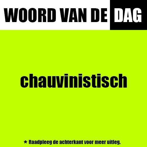 chauvinistisch